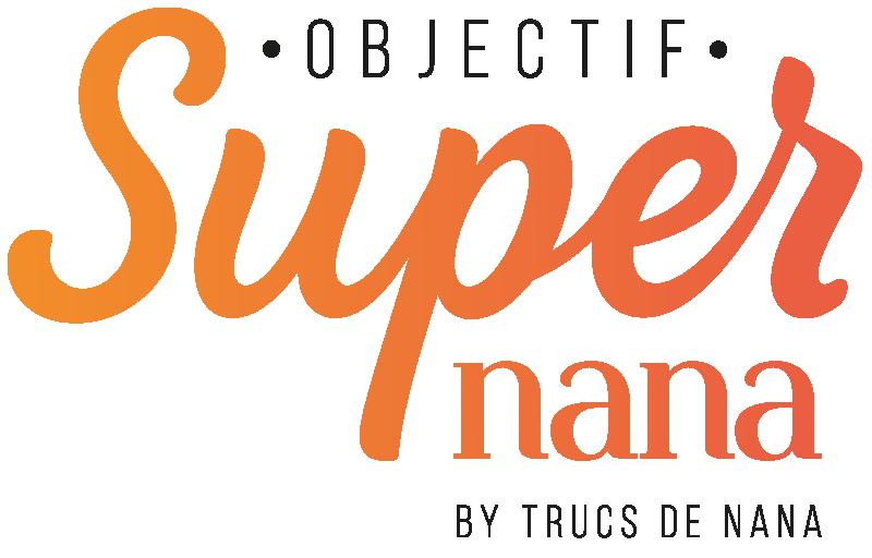 Objectif Super Nana [By Trucs de Nana]